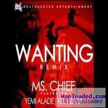 Ms.Chief - Wantin